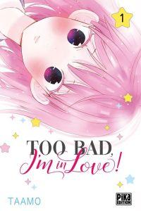 Too bad, I'm in love ! T1, manga chez Pika de Taamo