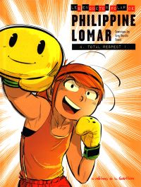 Philippine Lomar T4 : Total Respect (0), bd chez Editions de la Gouttière de Zay, Blondin, Dawid