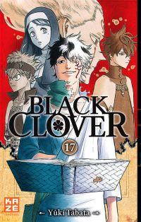 Black clover T17, manga chez Kazé manga de Tabata