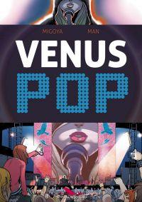 Vénus Pop, bd chez Les éditions du Long Bec de Migoya, Man