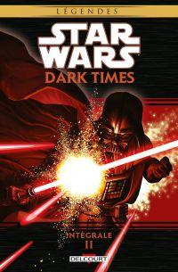 Star Wars  Dark Times T2, comics chez Delcourt de Stradley, Guzman, Wheatley, Jackson, Henderson