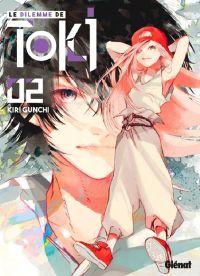 Le dilemme de Toki  T2, manga chez Glénat de Gunchi