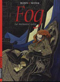Fog T5 : La mémoire volée (0), bd chez Casterman de Seiter, Bonin