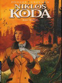 Niklos Koda T5 : Hali Mirvic (0), bd chez Le Lombard de Dufaux, Grenson