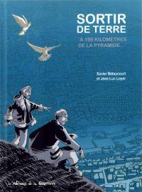 Sortir de terre : A 198 kilomètres de la pyramide... (0), bd chez Editions de la Gouttière de Bétaucourt, Loyer