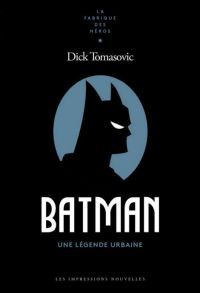 Batman Une légende urbaine, comics chez Les Impressions Nouvelles de Tomasovic, Durieux