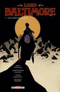 Lord Baltimore T7 : Les cercueils vides (0), comics chez Delcourt de Mignola, Golden, Bergting, Madsen, Stewart