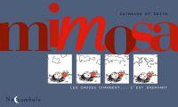 Mimosa : Les choses changent... c'est énervant (0), bd chez Soleil de Catmalou, Edith