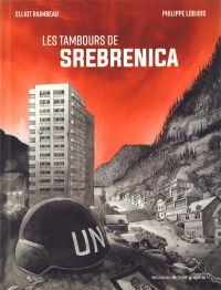 Les Tambours de Srebrenica, bd chez Nouveau Monde de Lobjois