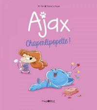 Ajax T3 : Chaperlipopette ! (0), bd chez Tourbillon de Mr Tan, le Feyer