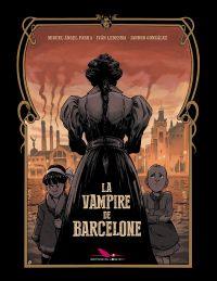 La Vampire de Barcelone, bd chez Les éditions du Long Bec de Parra, Ledesma, Gonzalez