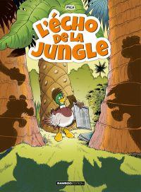 L'Echo de la jungle T1, bd chez Bamboo de Tranchand, Cazenove, Erroc, Richez, Pica, Guénard