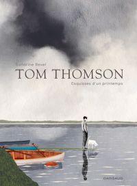 Tom Thomson, esquisses du printemps, bd chez Dargaud de Revel