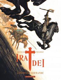 Ira dei T3 : Fureur normande (0), bd chez Dargaud de Brugeas, Toulhoat