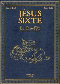 Jésus Sixte T2 : Le Pro-fête (0), bd chez Editions Lapin de Tra'b, Fabz