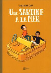 Une Sardine à la mer, bd chez Ici Même Editions de Long