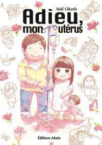 Adieu mon utérus, manga chez Akata de Okada
