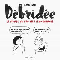 Débridée, le monde vu par mes yeux chinois, manga chez Éditions des Équateurs de Cao