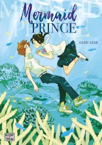 Mermaid prince, manga chez Delcourt Tonkam de Ozaki