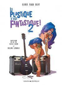 Le Plastique c'est fantastique T2, bd chez Graph Zeppelin de KatiaEven, Lenoble