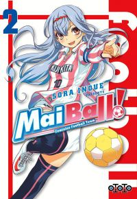 Mai Ball ! Feminine Football Team T2, manga chez Ototo de Inoue