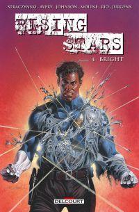 Rising stars T4 : Bright (0), comics chez Delcourt de Straczynski, Avery, Johnson, Rio, Moline, Jurgens, Starr, Firchow