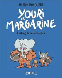 Youri et Margarine T1 : Casting de cosmonautes (0), bd chez Tourbillon de Montaigne