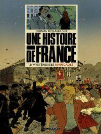 Une Histoire de France T2 : Mystérieuses barricades (0), bd chez Le Lombard de Kotlarek, Jef