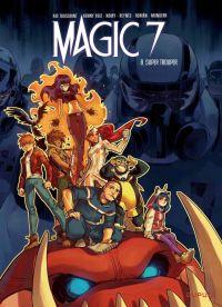 Magic 7 T8 : Super Trouper (0), bd chez Dupuis de Toussaint, Reynes, Ruiz, Adrian, Munuera, Noiry, Sedyas