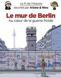 Le Fil de l'Histoire T14 : Le mur de Berlin (0), bd chez Dupuis de Erre, Savoia