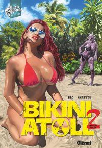 Bikini Atoll T3 : Tome 02.2 (0), comics chez Glénat de Bec, Khattou