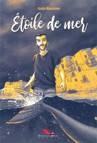 Etoile de mer, bd chez Les éditions du Long Bec de Macaione