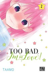 Too bad, I'm in love ! T2, manga chez Pika de Taamo