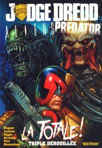 Judge Dredd - Aliens - Predator : La totale !Triple dérouillée. (0), comics chez Vestron de Diggle, Wagner, Layman, Alcatena, Mooneyham, Flint, McNamee, Stewart, Hanan III, Blythe, Atiyeh, Johns