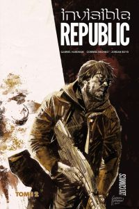 Invisible Republic T2, comics chez Hi Comics de Bechko, Hardman, Boyd