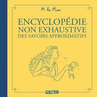 Encyclopédie non exhaustive des savoirs approximatifs, bd chez Delcourt de M la Mine