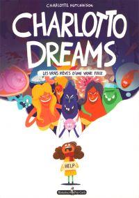Charlotto Dreams : Les vrais rêves d'une vraie folle (0), bd chez Monsieur Pop Corn de Hutchinson
