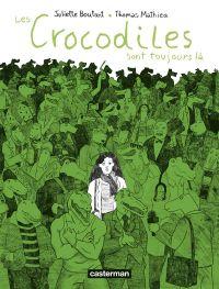 Les Crocodiles sont toujours là, bd chez Casterman de Boutant, Mathieu
