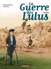 La Guerre des Lulus T6 : Lucien (0), bd chez Casterman de Hautière, Hardoc, Périmony