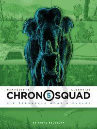 Chronosquad T5 : Vie éternelle mode d'emploi (0), bd chez Delcourt de Albertini, Panaccione