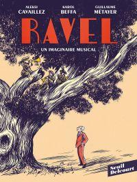 Ravel, un imaginaire musical, bd chez Delcourt de Beffa, Metayer, Cavaillez