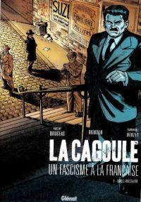 La Cagoule T1 : Bouc émissaire (0), bd chez Glénat de Brugeas, Herzet, Damour
