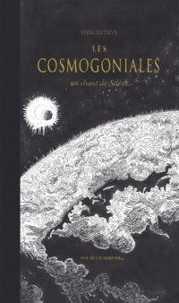 Les Cosmogoniales : Un chant de Silène  (0), bd chez Rue de l'échiquier de Hyacinthus