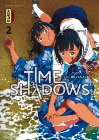 Time shadows T2, manga chez Kana de Tanaka