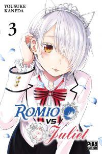 Romio vs Juliet T3, manga chez Pika de Kaneda