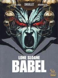 Lone Sloane : Babel (0), bd chez Glénat de Cazaux-Zago, Avramoglou, Paitreau