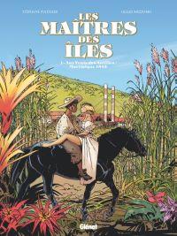 Les Maîtres des Iles T1 : Aux vents des Antilles : Martinique 1845 (0), bd chez Glénat de Piatzszek, Mezzomo, Labriet