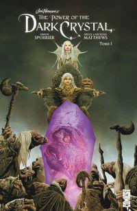 Dark Crystal T1, comics chez Glénat de Spurrier, Matthews, Matthews, Chung, Lee