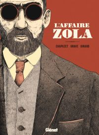 Affaire Zola : Résumé (0), bd chez Glénat de Chapuzet, Girard, Gravé