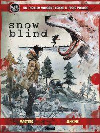 Snow Blind, bd chez Glénat de Masters, Jenkins